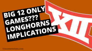 Big 12 Games ONLY? Biggest Impacts for the Texas Longhorns