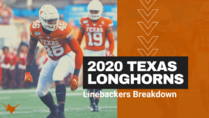 2020 Texas Longhorns Position Preview: Linebackers