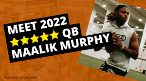Texas Longhorns Commit QB Maalik Murphy