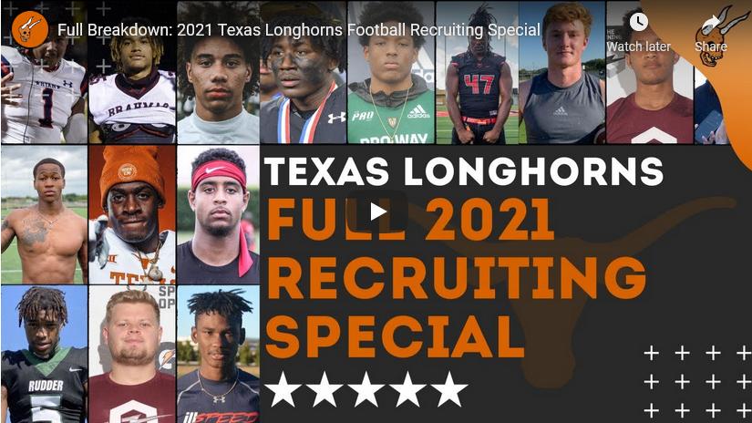 Complete Texas Longhorns 2021 Recruiting Breakdown
